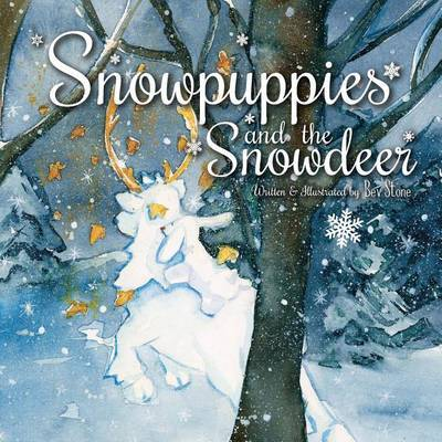 Snowpuppies and the Snowdeer by Bev Stone image