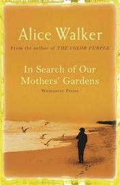 In Search of Our Mother's Gardens by Alice Walker image