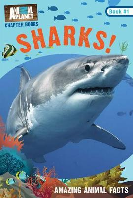 Animal Planet Chapter Books: Sharks! by Animal Planet