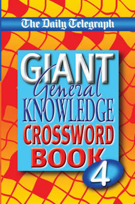 "The ""Daily Telegraph"" Giant General Knowledge Crossword Book: No. 4 by Telegraph Group Limited image"