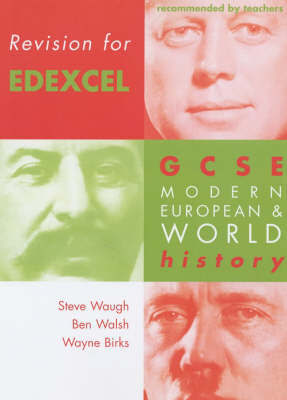 Revision for Edexcel: GCSE Modern European and World History by Steven Waugh