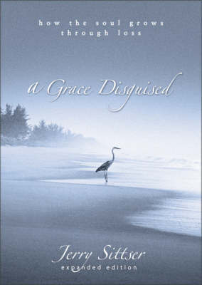 A Grace Disguised by Jerry L. Sittser