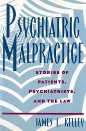 Psychiatric Malpractice by Kelley