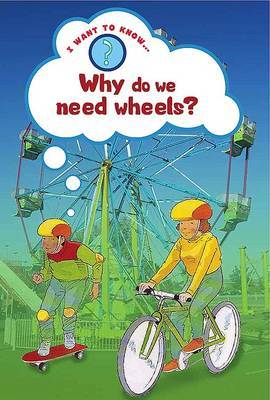 Why Do We Need Wheels? by Helena Ramsay