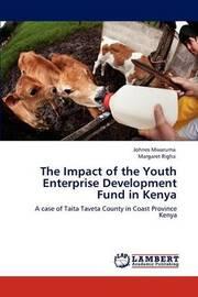 The Impact of the Youth Enterprise Development Fund in Kenya by Johnes Mwaruma