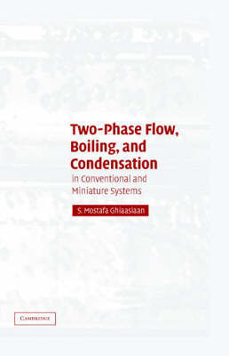 Two-phase Flow, Boiling, and Condensation by S. Mostafa Ghiaasiaan