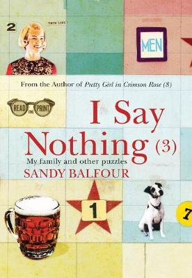 I Say Nothing (3) by Sandy Balfour