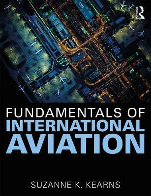 Fundamentals of International Aviation by Suzanne K. Kearns