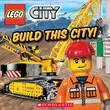 LEGO City Adventures Build This City! by Scholastic