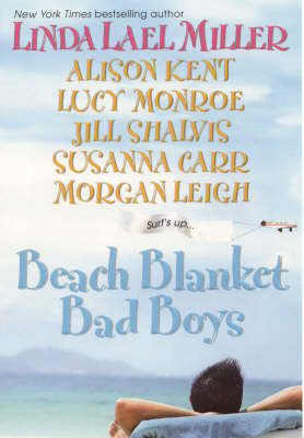 "Beach Blanket Bad Boys: WITH ""Batteries Not Required"" AND ""Sara Smiles"" AND ""Seducing Tabby"" AND ""Captivated"" AND ""Sister Switch"" AND ""Spencer For Ever"" by Linda Lael Miller image"