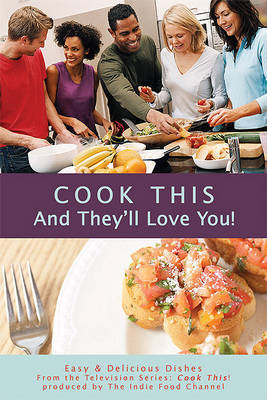 Cook This and They'll Love You! by A.K. Crump image