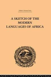 A Sketch of the Modern Languages of Africa: Volume I by Robert Needham Cust image
