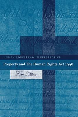 Property and the Human Rights Act 1998 by Tom Allen