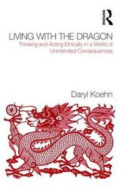 Living With the Dragon by Daryl Koehn image