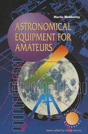 Astronomical Equipment for Amateurs by Martin Mobberley image