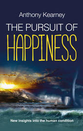 The Pursuit of Happiness by Anthony Kearney