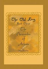 The Old King Book Three of the Chronicles of Athan by Thos Pinney