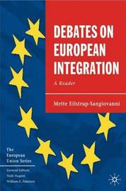 Debates on European Integration by Mette Eilstrup-Sangiovanni