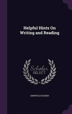 Helpful Hints on Writing and Reading by Grenville Kleiser