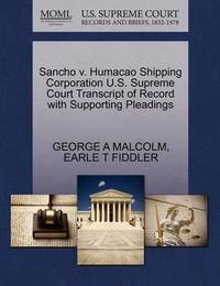 Sancho V. Humacao Shipping Corporation U.S. Supreme Court Transcript of Record with Supporting Pleadings by George A Malcolm
