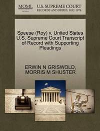 Speese (Roy) V. United States U.S. Supreme Court Transcript of Record with Supporting Pleadings by Erwin N. Griswold