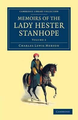 Memoirs of the Lady Hester Stanhope by Charles Lewis Meryon