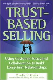 Trust-Based Selling by Charles W Green