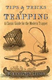 Tips and Tricks of Trapping by William Gibson