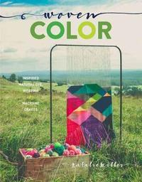 Woven Color by Natalie Miller