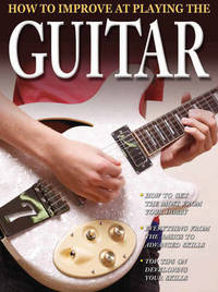How To Improve At Playing The Guitar by Tom Clark image