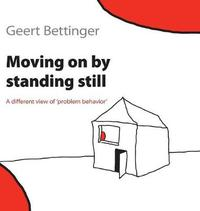 Moving on by Standing Still by Geert Bettinger