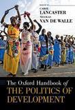 The Oxford Handbook of the Politics of Development by Carol Lancaster
