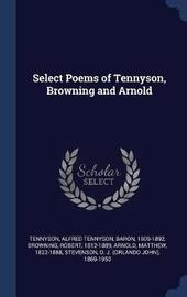 Select Poems of Tennyson, Browning and Arnold by Alfred Tennyson