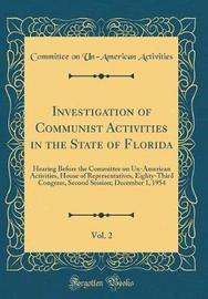 Investigation of Communist Activities in the State of Florida, Vol. 2 by Committee on Un-American Activities