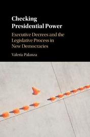 Checking Presidential Power by Valeria Palanza image