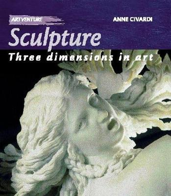 Sculpture: Three Dimensions In Art by Anne Civardi image