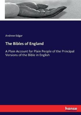 The Bibles of England by Andrew Edgar