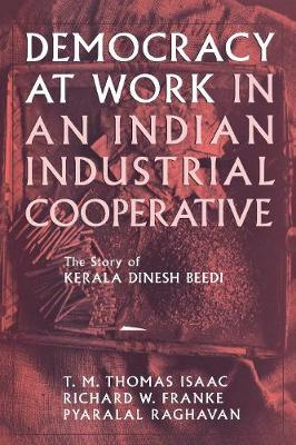 Democracy at Work in an Indian Industrial Cooperative by T.M.Thomas Isaac