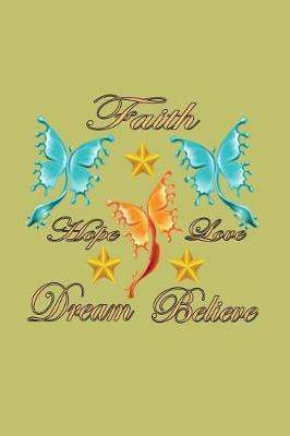 Faith Hope Love Dream Believe by Books by 3am Shopper image