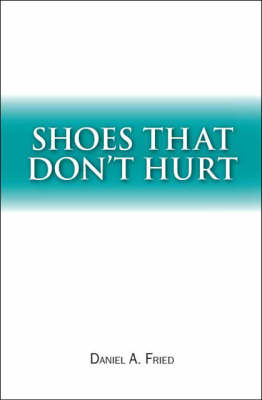 Shoes That Don't Hurt by Daniel A. Fried image