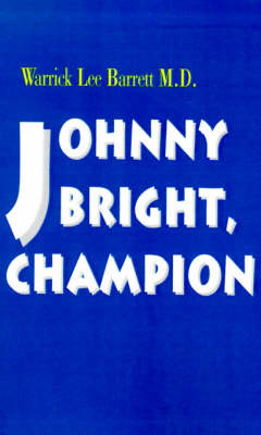 Johnny Bright, Champion by Warrick Lee Barrett, M.D. image
