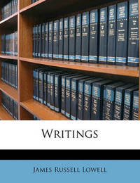 Writings by James Russell Lowell