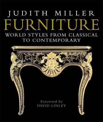 Furniture: World Styles from Classical to Contemporary by Judith Miller