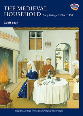 The Medieval Household by Geoff Egan image