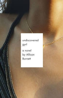 Undiscovered Gyrl by Allison Burnett image