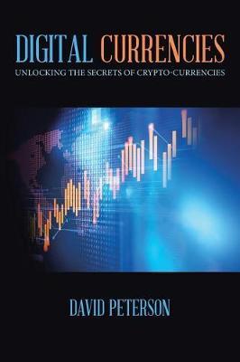 Digital Currencies by David Peterson