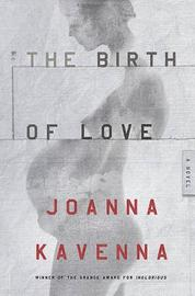 The Birth of Love by Joanna Kavenna image
