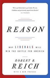 Reason by Robert B Reich