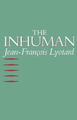 The Inhuman by Jean-Francois Lyotard