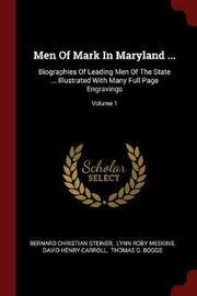 Men of Mark in Maryland ... by Bernard Christian Steiner